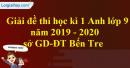 Đề thi kì 1 môn tiếng Anh lớp 9 năm 2019 - 2020 Sở GD-ĐT Bến Tre