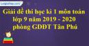 Đề thi học kì 1 môn toán lớp 9 năm 2019 - 2020 phòng GDĐT Tân Phú