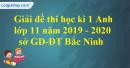Đề thi kì 1 môn tiếng Anh lớp 11 năm 2019 - 2020 Sở GD-ĐT Bắc Ninh