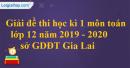 Đề thi học kì 1 môn toán lớp 12 năm 2019 - 2020 sở GDĐT Gia Lai