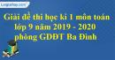 Đề thi học kì 1 môn toán lớp 9 năm 2019 - 2020 phòng GDĐT Ba Đình