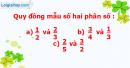 B. Hoạt động thực hành - Bài 67 : Quy đồng mẫu số các phân số