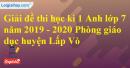 Đề thi kì 1 môn tiếng Anh lớp 7 năm 2019 - 2020 phòng GD-ĐT Lấp Vò