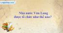 Nhà nước Văn Lang được tổ chức như thế nào?
