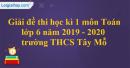 Đề thi học kì 1 môn toán lớp 6 năm 2019 - 2020 trường THCS Tây Mỗ