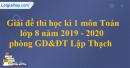 Đề thi học kì 1 môn toán lớp 8 năm 2019 - 2020 phòng GD&ĐT Lập Thạch