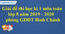 Đề thi học kì 1 môn toán lớp 8 năm 2019 - 2020 phòng GDĐT Bình Chánh