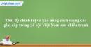 Em hãy cho biết thái độ chính trị và khả năng cách mạng các giai cấp trong xã hội Việt Nam sau chiến tranh.