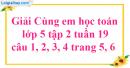 Giải câu 1, 2, 3, 4 trang 5, 6