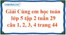Giải câu 1, 2, 3, 4 trang 44