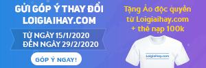 Góp ý Loigiaihay.com, nhận quà liền tay