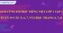 Giải câu 5, 6, 7, vui học trang 6, 7, 8
