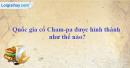 Quốc gia cổ Cham-pa được hình thành như thế nào?
