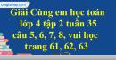 Giải câu 5, 6, 7, 8, vui học trang 61, 62, 63