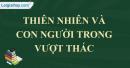 Cảm nhận về thiên nhiên và con người lao động qua văn bản vượt thác của nhà văn Võ Quảng. (Ngữ văn 6 - Tập II).