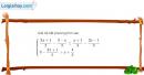 Bài 4.28 trang 109 SBT đại số 10