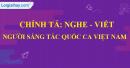 Chính tả (Nghe - viết): Người sáng tác Quốc ca Việt Nam