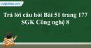 Trả lời câu hỏi Bài 51 trang 177 SGK Công nghệ 8