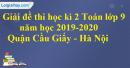Giải đề thi học kì 2 toán lớp 9 năm 2019 - 2020 PGD quận Cầu Giấy