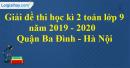 Giải đề thi học kì 2 toán lớp 9 năm 2019 - 2020 PGD quận Ba Đình