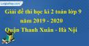 Đề thi học kì 2 toán lớp 9 năm 2019 - 2020 PGD quận Thanh Xuân
