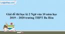 Đề thi kì 2 môn Ngữ văn lớp 10 năm 2019 - 2020 trường THPT Ba Hòn