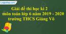 Đề thi học kì 2 môn toán lớp 6 năm 2019 - 2020 trường THCS Giảng Võ