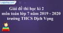Đề thi học kì 2 môn toán lớp 7 năm 2019 - 2020 trường THCS Dịch Vọng