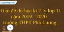 Giải đề thi học kì 2 lý lớp 11 năm 2019 - 2020 trường THPT Phú Lương