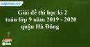 Đề thi học kì 2 môn toán lớp 9 năm 2019 - 2020 PGD quận Hà Đông