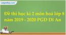 Đề thi học kì 2 môn hoá lớp 8 năm 2019 - 2020 PGD Dĩ An