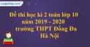 Đề thi học kì 2 toán lớp 10 năm 2019 - 2020 trường THPT Đống Đa - Hà Nội