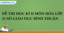 Đề thi học kì II Hóa 11 sở giáo dục tỉnh Bình Thuận