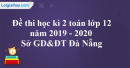 Đề thi học kì 2 toán lớp 12 năm 2019 - 2020 Sở GD&ĐT Đà Nẵng
