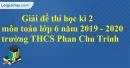 Đề thi học kì 2 môn toán lớp 6 năm 2019 - 2020 trường THCS Phan Chu Trinh
