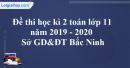 Đề thi học kì 2 toán lớp 11 năm 2019 - 2020 Sở GD&ĐT Bắc Ninh