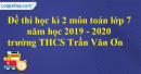 Đề thi học kì 2 môn toán lớp 7 năm 2019 - 2020 trường THCS Trần Văn Ơn