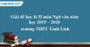 Đề thi kì 2 môn Ngữ văn lớp 10 năm 2019 - 2020 trường THPT Tánh Linh