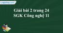 Bài 2 trang 24  SGK Công nghệ 11