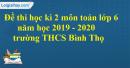 Đề thi học kì 2 môn toán lớp 6 năm 2019 - 2020 trường THCS Bình Thọ