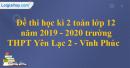 Đề thi học kì 2 toán lớp 12 năm 2019 - 2020 trường THPT Yên Lạc 2 - Vĩnh Phúc