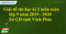 Đề thi học kì 2 môn toán lớp 9 năm 2019 - 2020 Sở GD tỉnh Vĩnh Phúc