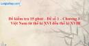 Đề kiểm tra 15 phút - Đề số 1 - Chương III - Phần 2 - Lịch sử 10