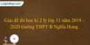 Đề thi học kì 2 lý lớp 11 năm 2019 - 2020 trường THPT B Nghĩa Hưng