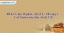 Đề kiểm tra 15 phút - Đề số 1 - Chương IV - Phần 2 - Lịch sử 10
