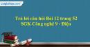 Trả lời câu hỏi Bài 12 trang 52 SGK Công nghệ 9 - Điện