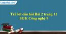 Trả lời câu hỏi Bài 2 trang 11 SGK Công nghệ 9 - Trồng cây ăn quả