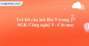 Trả lời câu hỏi Bài 5 trang 27 SGK Công nghệ 9 - Cắt may