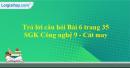 Trả lời câu hỏi Bài 6 trang 35 SGK Công nghệ 9 - Cắt may