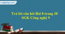 Trả lời câu hỏi Bài 8 trang 38 SGK Công nghệ 9 - Trồng cây ăn quả